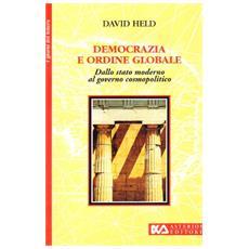 Democrazia e ordine globale. Dallo Stato moderno al governo cosmopolitico