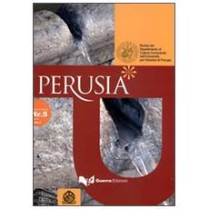Perusia. Rivista del Dipartimento di culture comparate dell'Università per stranieri di Perugia. Nuova serie (2010) . Vol. 5