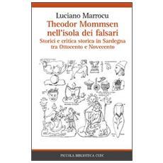 Theodor Mommsen nell'isola dei falsari. Storici e critica in Sardegna tra Ottocento e Novecento