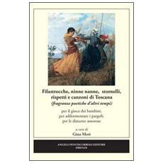 Filastrocche, ninne nanne, stornelli, rispetti e canzoni di Toscana