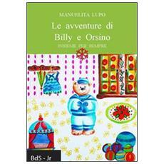 Le avventure di Billy e Orsino. Insieme per sempre