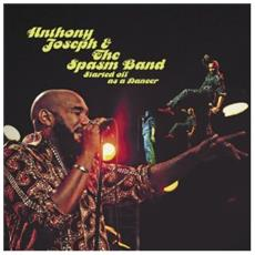 """Anthony Joseph & The Spasm Band - Started Off As A Dancer (12"""")"""