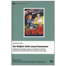 Welfare State senza benessere. Insegnanti, impiegati, operai e contadini nel sistema di previdenza sociale dell'Unione Sovietica (1917-1939) (Un)