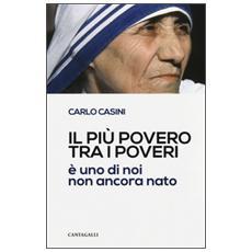 Il più povero tra i poveri è uno di noi non ancora nato