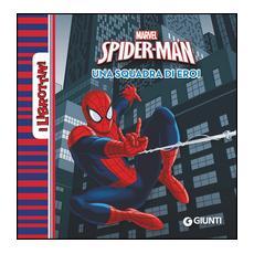 Spider-man. Una squadra di eroi. Ediz. a colori