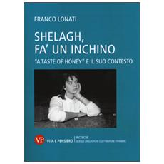 Shelagh, fa' un inchino. A «Taste of Honey» e il suo contesto