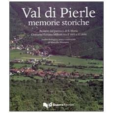 Val di Pierle. Memorie storiche