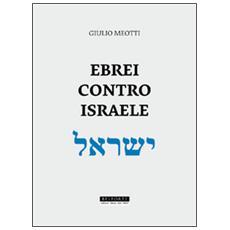 Ebrei contro Israele