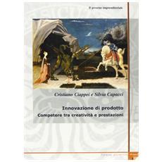 Governo imprenditoriale (Il) . Vol. 2/2: Innovazione di prodotto. Competere tra creativit� e prestazioni.