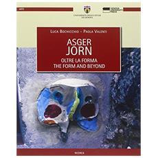 Asger Jorn. Oltre la forma