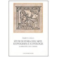 Studi di storia dell'arte, iconografia e iconologia. La biblioteca del curioso