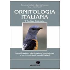 Ornitologia italiana. Identificazione, distribuzione, consistenza e movimenti degli uccelli italiani. Con CD Audio. Vol. 5: Turdidae-Cisticolidae.
