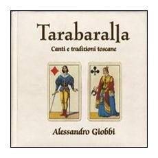 Tarabaralla. Canti e tradizioni toscane. Con CD Audio