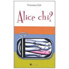 Alice chi?