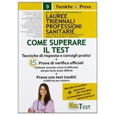 Come superare il test. Per gli esami di ammissione a lauree triennali professioni sanitarie