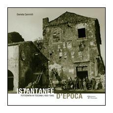 Istantanee d'epoca. Fotografia in Toscana (1920-1940)