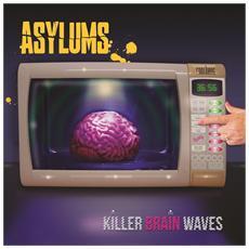 Asylums - Killer Brain Waves