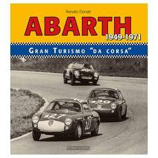 Abarth 1949-1971. Granturismo da corsa. Ediz. bilingue