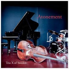 Trio X Of Sweden - Atonement