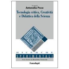 Tecnologia critica, creatività e didattica della scienza
