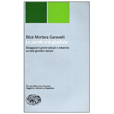 Le parole e la giustizia. Divagazioni grammaticali e retoriche su testi giuridici italiani