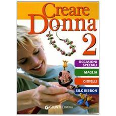 Creare donna. Vol. 2