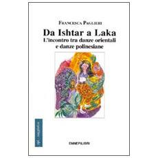 Da Ishtar a Laka. L'incontro tra danze orientali e danze polinesiane