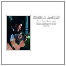 Robbie Basho - Art Of The Acoustic Steel String Guitar