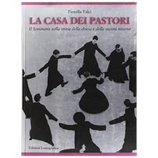 Casa dei pastori. Il seminario nella storia della chiesa e della so ciet� nissena (La)