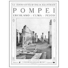 Pompei. Ercolano, Cuma, Pesto (rist. anast.)