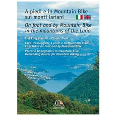 A piedi e in montain bike sui monti lariani-On foot and by mountain bike in the mountains of the Lario
