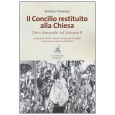 Il Concilio restituito alla Chiesa. Dieci domande sul Vaticano II