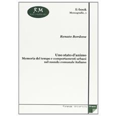 Stato d'animo: memoria del tempo e comportamenti urbani nel mondo comunale italiano (Uno)