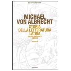 Storia della letteratura latina. Vol. 3: Letteratura della media e tarda età imperiale.