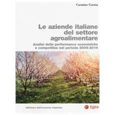 Le aziende italiane del settore agroalimentare. analisi delle performance economiche e competitive nel periodo 2009-2016