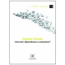 Legami virtuali. Internet: dipendenza o soluzione?