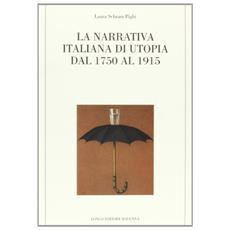 Narrativa italiana di utopia dal 1750 al 1915 (La)
