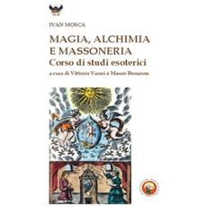 Scritti di magia, alchimia e massoneria
