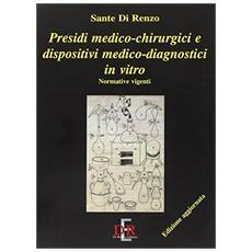 Presidi medico-chirurgici e dispositivi medico-diagnostici in vitro. Normative vigenti