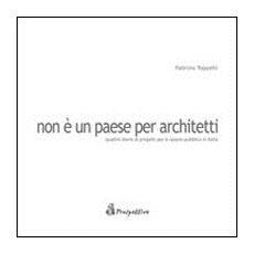 Non è un paese per architetti. Quattro storie di progetti per lo spazio pubblico in Italia
