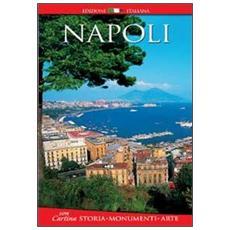 Napoli. Storia, monumenti, arte. Con cartina