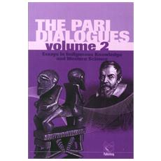 The pari dialogues. Essays in science, religion, society and the arts. Vol. 2