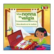 Una nonna in valigia-Una abuela en la maleta. Ediz. bilingue
