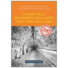 Viaggio nelle basi segrete della Nato West Star e Back Yard