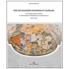 Per dei majorem honorem et gloriam. Le vicende della chiesa di Santa Maria Annunziata di Biancavilla (1604-1952)