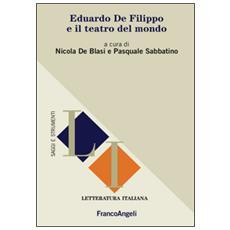 Eduardo de Filippo e il teatro del mondo