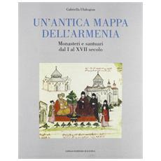 Un'antica mappa dell'Armenia. Monasteri e santuari dal I al XVII secolo
