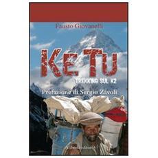 Ke tu. Trekking sul K2