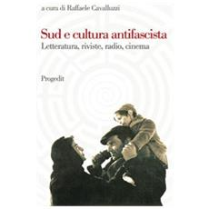 Sud e cultura antifascista. Letteratura, riviste, radio, cinema