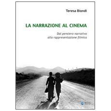 La narrazione al cinema. Dal pensiero narrativo alla rappresentazione filmica